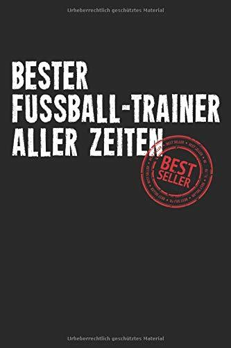 Bester Fussball Trainer: Notizbuch Planer Tagebuch Schreibheft Notizblock - Geschenk für Trainer, Coaches, Übungsleiter. Fußball Kreisliga Spieler ... x 22.9 cm, 6
