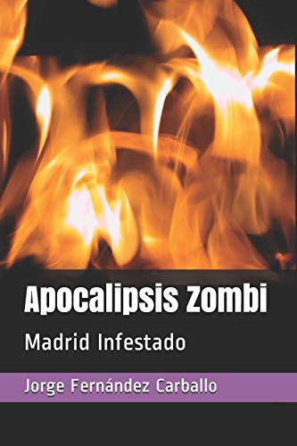 Apocalipsis Zombi: Madrid Infestado: 1