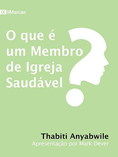 O que é um membro de igreja saudável? (9 Marcas) (Portuguese Edition)