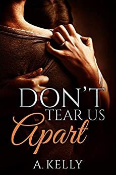 Don't Tear Us Apart: Book 2 in the Summer-Scipio Trilogy by [A. Kelly]