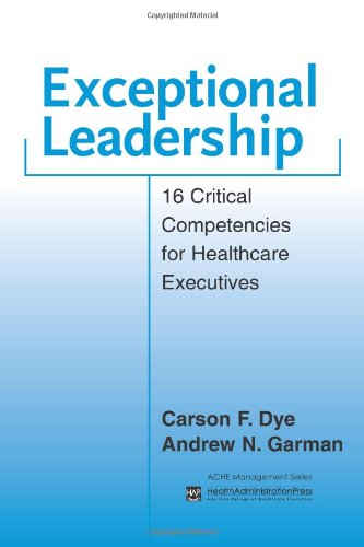 Exceptional Leadership: 16 Critical Competencies for...