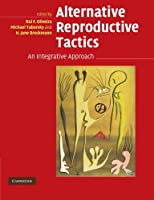 Alternative Reproductive Tactics: An Integrative Approach