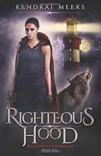 Righteous Hood (Red Hood Chronicles)