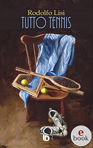 Tutto Tennis (Collana Orme: saggi e manuali)