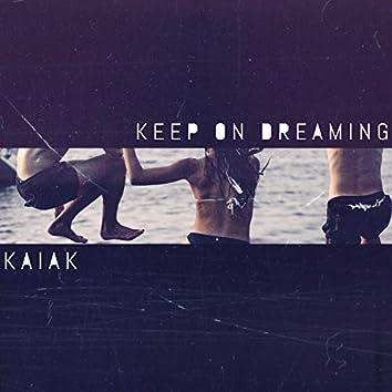 Keep on Dreaming
