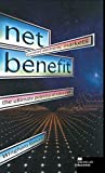 Net Benefit: Guaranteed Electronic Markets: the Ultimate Potential of Online Trade (Macmillan Busine...