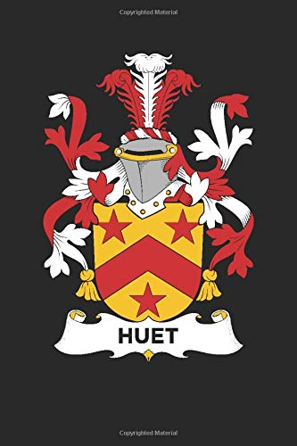 Huet: Huet Coat of Arms and Family Crest Notebook Journal (6 x 9 - 100 pages)