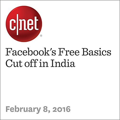 Facebook's Free Basics Cut Off in India audiobook cover art