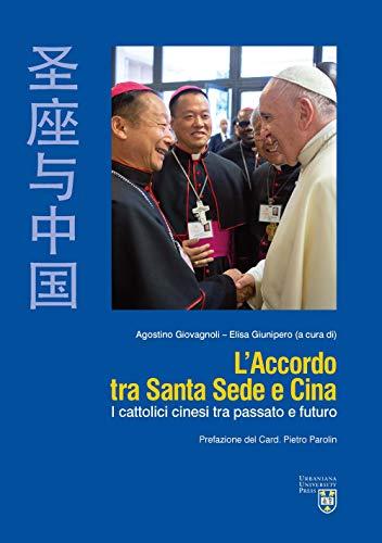 L'accordo tra Santa Sede e Cina. I cattolici cinesi tra passato e futuro