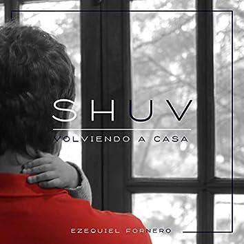 Shuv (Volviendo a Casa)