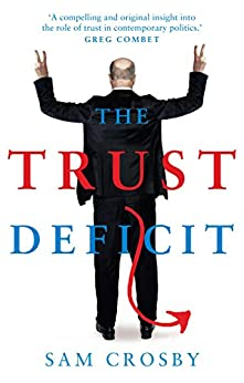 The Trust Deficit by [Sam Crosby]