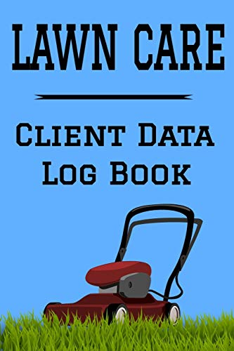 "Compare Textbook Prices for Lawn Care Client Data Log Book: 6"" x 9"" Professional Lawn Mowing Client Tracking Address & Appointment Book with A to Z Alphabetic Tabs to Record Personal Customer Information 157 Pages  ISBN 9781692289966 by Publishing, MadGav"