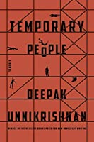 Temporary People (Restless Books Prize for New Immigrant W)
