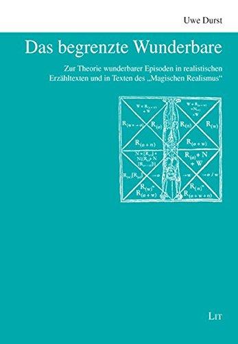 Das begrenzte Wunderbare: Zur Theorie wunderbarer Episoden in realistischen Erzähltexten und in Texten des