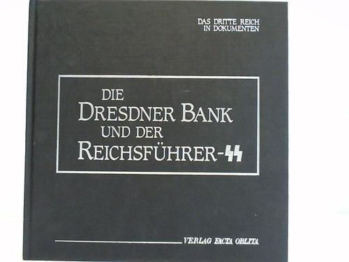 Die Dresdner Bank und der Reichsführer-SS