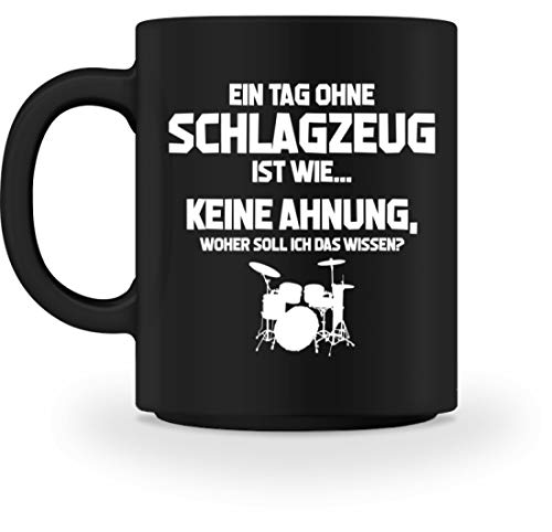 shirt-o-magic Schlagzeuger: Tag ohne Schlagzeug? Unmöglich! - Tasse -M-Schwarz