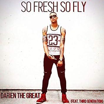 So Fresh So Fly