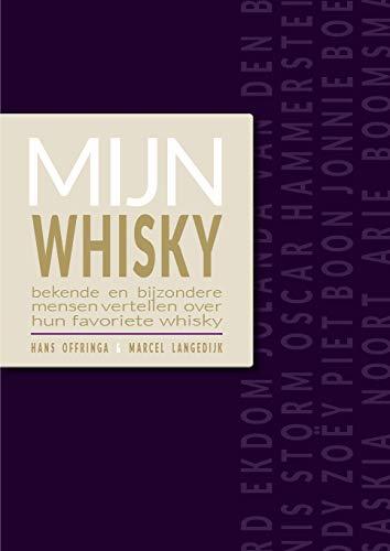 Mijn Whisky: Bekende en bijzondere mensen vertellen over hun favoriete whisky
