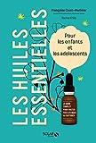 Les huiles essentielles pour les enfants et les adolescents