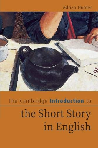 The Cambridge Introduction to the Short Story in English (Cambridge...