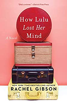 How Lulu Lost Her Mind by [Rachel Gibson]