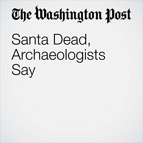 Santa Dead, Archaeologists Say copertina