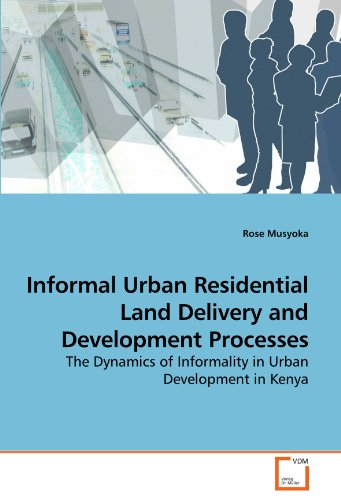Informal Urban Residential Land Delivery and Development Processes:...
