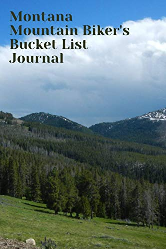 Montana Mountain Biker's Bucket List Journal: Mountain Biking Lovers Log Book and Diary, Gift Idea