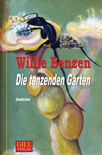 Die tanzenden Gärten: Gedichte (Gill-Lyrik)