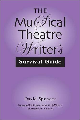 The Musical Theatre Writer's Survival Guide