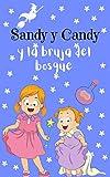 Sandy y Candy y la bruja del bosque: cuento infantil para los más pequeños