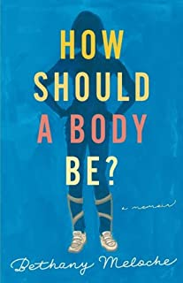 How Should a Body Be?