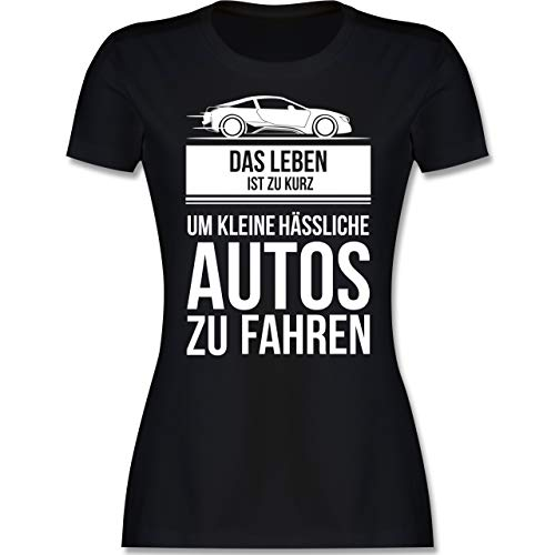Statement - das Leben ist zu kurz um kleine hässliche Autos zu Fahren - XL - Schwarz - Geschenk - L191 - Tailliertes Tshirt für Damen und Frauen T-Shirt