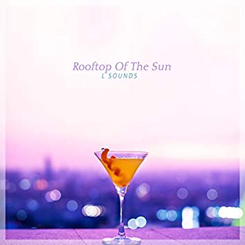 Rooftop Of The Sun