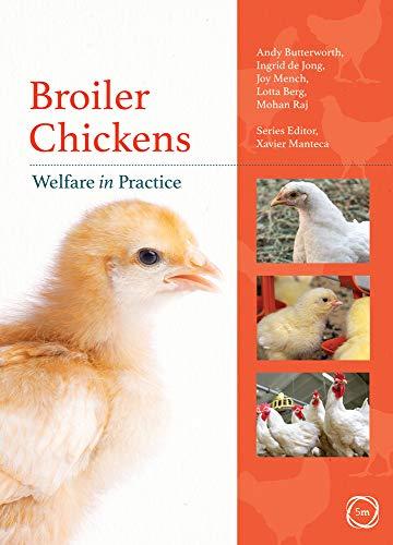 Broiler Chickens: Welfare in Practice (Animal Welfare in Practice)