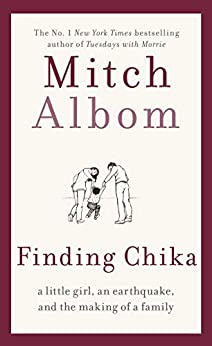 Finding Chika: A heart-breaking and hopeful story about family, adversity and unconditional love by [Mitch Albom]