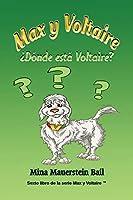 Max y Voltaire ¿Dónde está Voltaire? (Sexto Libro de la Serie Max y Voltaire(tm))