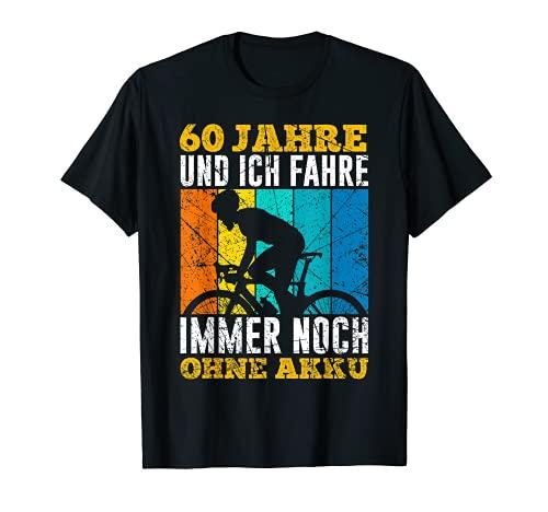60 Jahre und noch immer ohne Akku 60. Geburtstag Rennrad T-Shirt
