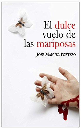El dulce vuelo de las mariposas, Insp. Lino Ortega 02 – José Manuel Portero  41mR-z+QLaL