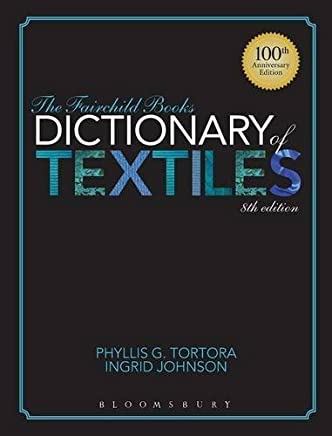 The Fairchild Books Dictionary of Textiles by Phyllis G. Tortora Ingrid Johnson(2013-09-17)