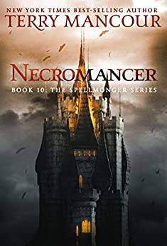 Necromancer: Book Ten Of The Spellmonger Series by [Terry Mancour]
