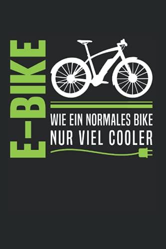 E-Bike Wie Ein Normales Bike Nur Viel Cooler Fahrrad Akku: 6x9 Notizbuch