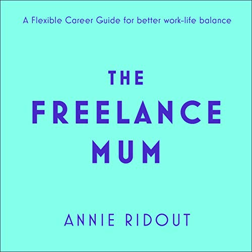 The Freelance Mum audiobook cover art