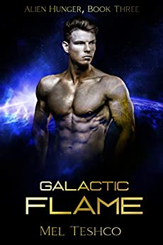 Galactic Flame (Alien Hunger Book 3) by [Mel Teshco, Vibrant Designs]