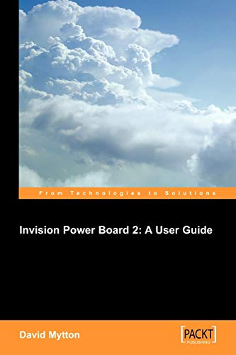 Invision Power Board 2: A User Guide: Configure, manage and maintain a copy of Invision Power Board 2 on your own website to power an online discussion forum