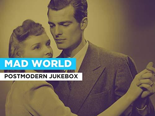 Mad World im Stil von Postmodern Jukebox