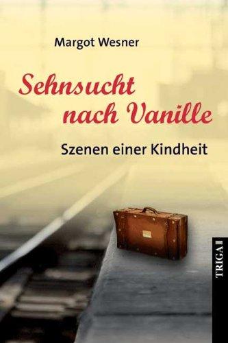 Sehnsucht nach Vanille: Szenen einer Kindheit