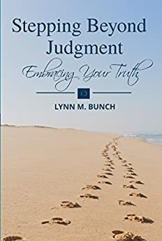Stepping Beyond Judgment: Embracing Your Truth by [Lynn M. Bunch, Mike Oppenheim]