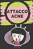 attacco acne!: tutto quello che dovete sapere per curare l'acne in modo rapido, semplice e naturale!