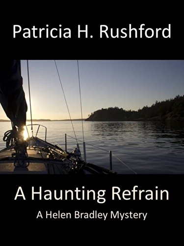 A Haunting Refrain (A Helen Bradley Mystery Book 3) by [Patricia H. Rushford]